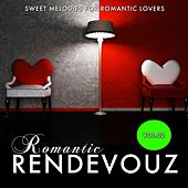 Romantic Rendevouz, Vol. 02 (Sweet Melodies for Romantic Lovers) by Various Artists