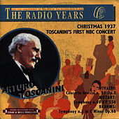 The Radio Years, Christmas Concert 1937 (Toscanini's First NBC Concert) by NBC Symphony Orchestra