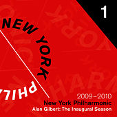 The Alan Gilbert Era Begins: The Inaugural Season, 2009 - 2010 by New York Philharmonic