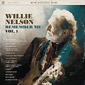 Remember Me, Vol. 1 by Willie Nelson