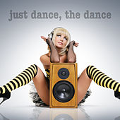 Just Dance, the Dance by Various Artists