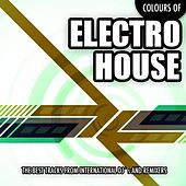 Colours of Electro House, Vol. 2 (The Best Tracks from International Dj's and Remixers) by Various Artists