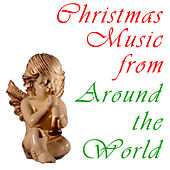 Christmas Music From Around The World by Various Artists