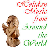 Holiday Music From Around The World by Various Artists