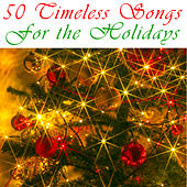 50 Timeless Songs The Holidays by Various Artists