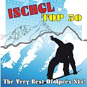 Ischgl Top 50 - The Very Best Of Après Ski! by Various Artists