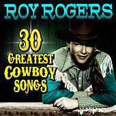30 Greatest Cowboy Songs by Roy Rogers