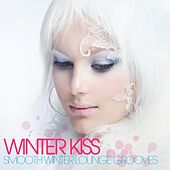 Winter Kiss (Smooth Winter Lounge Grooves) by Various Artists