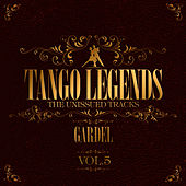 Tango Legends Vol. 5: Carlos Gardel by Carlos Gardel