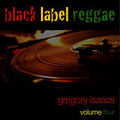 Black Label Reggae-Gregory Isaacs-Vol. 4 by Gregory Isaacs