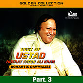 Best of Ustad Nusrat Fateh Ali Khan (Romantic Qawwalies) Pt. 3 by Nusrat Fateh Ali Khan