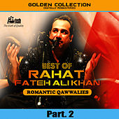 Best of Rahat Fateh Ali Khan (Romantic Qawwalies) Pt. 2 by Rahat Fateh Ali Khan