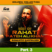 Best of Rahat Fateh Ali Khan (Romantic Qawwalies) Pt. 3 by Rahat Fateh Ali Khan