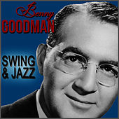 Benny Goodman. Swing & Jazz by Benny Goodman