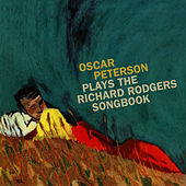 Oscar Peterson Plays the Richard Rodgers Songbook (Bonus Track Version) by Oscar Peterson