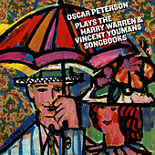Oscar Peterson Plays the Harry Warren & Vincent Youmans Songbooks (Bonus Track Version) by Oscar Peterson