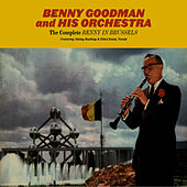 The Complete Benny in Brussels (feat. Jimmy Rushing & Ethel Ennis) by Benny Goodman