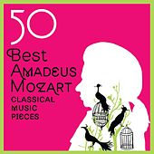50 Best Amadeus Mozart Classical Music Pieces by Various Artists