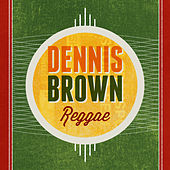 Reggae by Dennis Brown