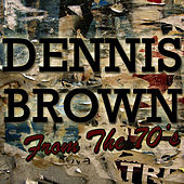 Dennis Brown: From the 70's by Dennis Brown