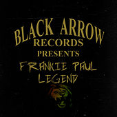 Black Arrow Presents Frankie Paul Legend by Frankie Paul