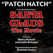 Patch, Natch - From the Motion Picture SANTA CLAUS: THE MOVIE by Henry Mancini and Leslie Bricusse by Dominik Hauser