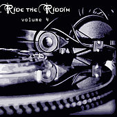 Ride The Riddim Vol 4 by Various Artists