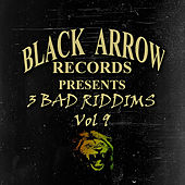 Black Arrow Presents 3 Bad Riddims Vol 9 by Various Artists