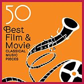 50 Best Film and Movie Classical Music Pieces by Various Artists
