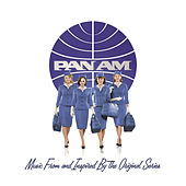 PAN AM: Music From and Inspired By The Original Series by Various Artists