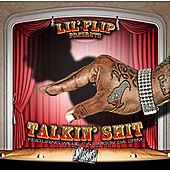 Talking Shit (feat. Willie P & Smoov Da Crim) - Single by Lil' Flip