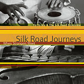 Silk Road Journeys - When Strangers Meet by Various Artists