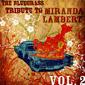 The Bluegrass Tribute to Miranda Lambert Volume 2 by Pickin' On