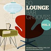50 Lounge Bar Grooves, Vol. 2 (The Best International Chillout for Your Relaxing Cafè) by Various Artists