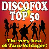 Discofox Top 50 - The very best of Tanz-Schlager! by Various Artists