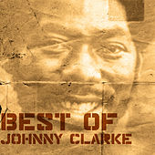 Best Of Johnny Clarke by Johnny Clarke