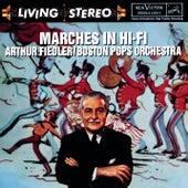 Marches In Hi Fi by Arthur Fiedler