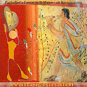 Pachelbel's Canon in D Major (18 Revisitations) by Walter Rinaldi