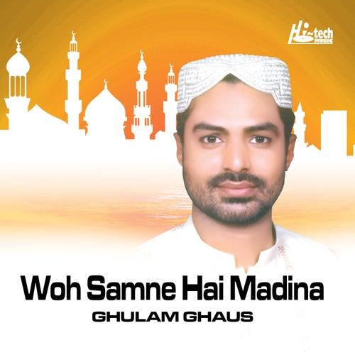 Woh Samne Hai Madina - Islamic Naats by Ghulam Ghaus - 500x500