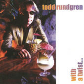 With A Twist... by Todd Rundgren