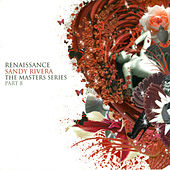Renaissance - The Masters Series - Part 8 by Sandy Rivera