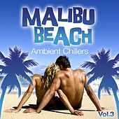 Malibu Beach Ambient Chillers, Vol.3 (Global Chill Out and Erotic Lounge Pearls) by Various Artists