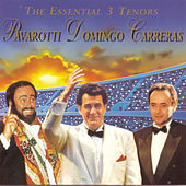 The Essential 3 Tenors: Pavarotti, Domingo, Carreras by Various Artists