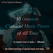 50 Greatest Classical Music Pieces of All Time by Various Artists