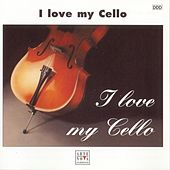 I Love My Cello by Various Artists