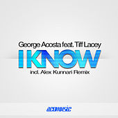 I Know by George Acosta