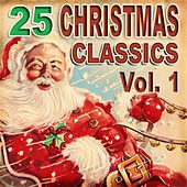 25 Christmas Classics Vol. 1 by Various Artists