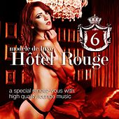 Hotel Rouge, Vol.6 (Lounge and Chill Out Finest) (A Special Rendevouz With High Quality Lounge Music) by Various Artists