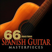 66 Must-Have Spanish Guitar Masterpieces by Various Artists