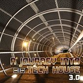 A Journey Into Tech House 3.0 by Various Artists